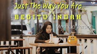 Begitu Indah X Just The Way You Are    Padi - Bruno Mars ( Mashup Cover )