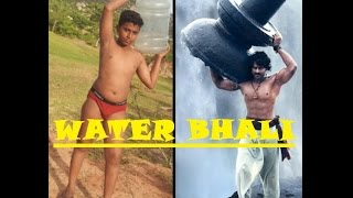BAHUBALI SPOOF || WATER BHALI || SIVUNI AANA SONG FUNNY SPOOF