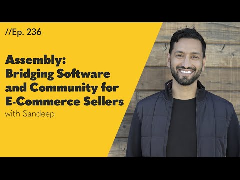 Assembly: Bridging Software and Community for E-Commerce Sellers – 236