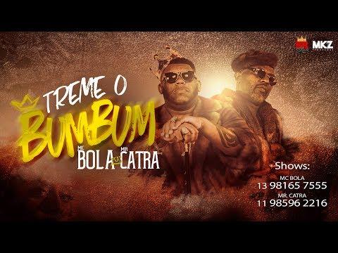 MC Bola & Mr. Catra - Treme o Bumbum