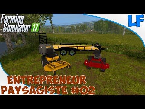 Farming simulator 17 entrepreneur paysagiste episode for Entrepreneur paysagiste