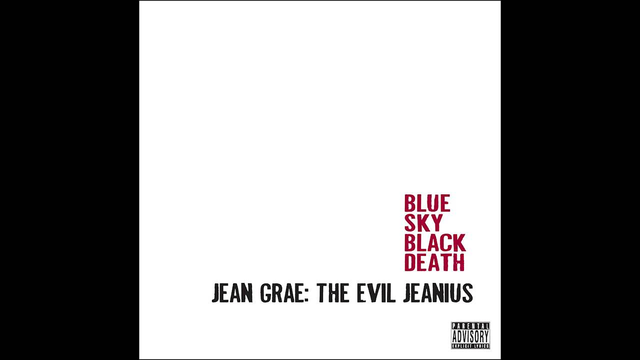 Blue Sky Black Death Its Still A Love Song Feat Jean Grae