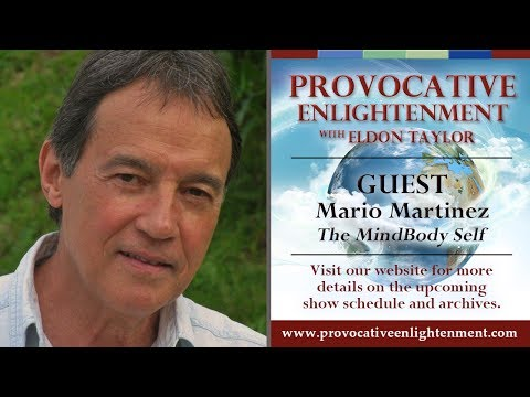 Mario Martinez - The MindBody Self on Provocative Enlightenment