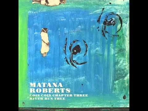 Matana Roberts - All Is Written