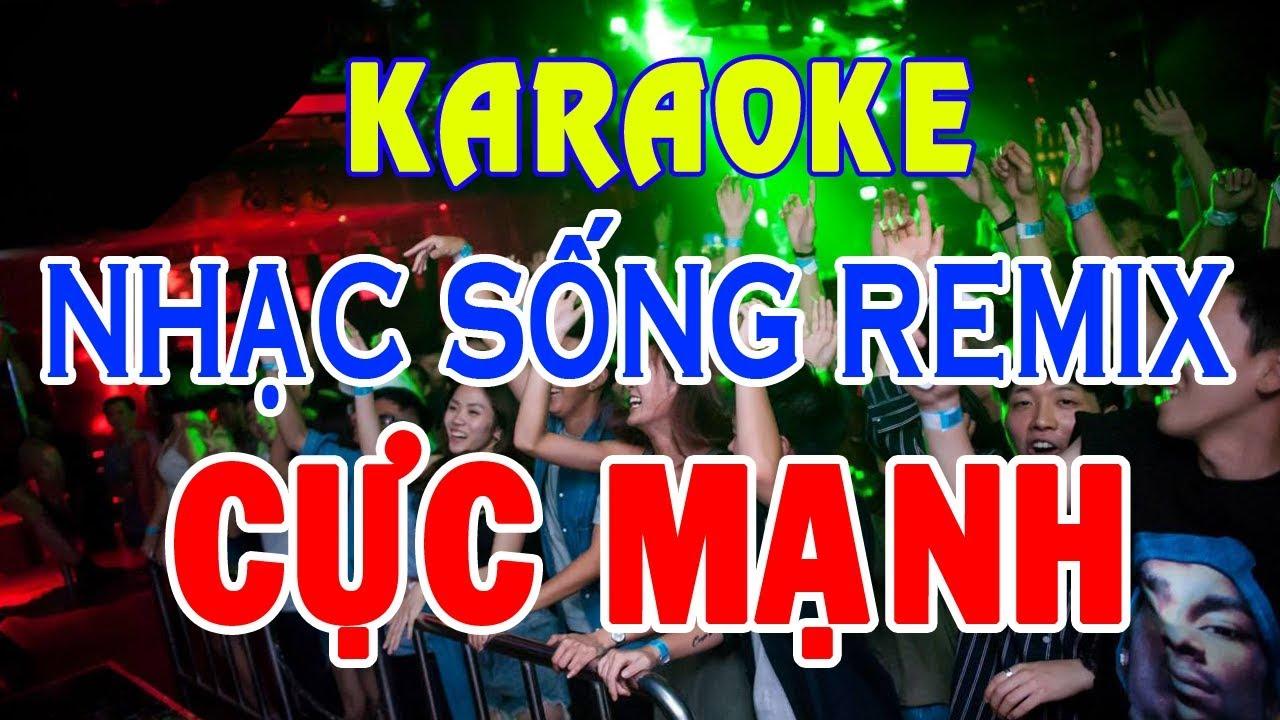 KARAOKE Nhạc Sống – LK Trữ Tình Remix Cực Mạnh – Nhạc Sống Remix Karaoke