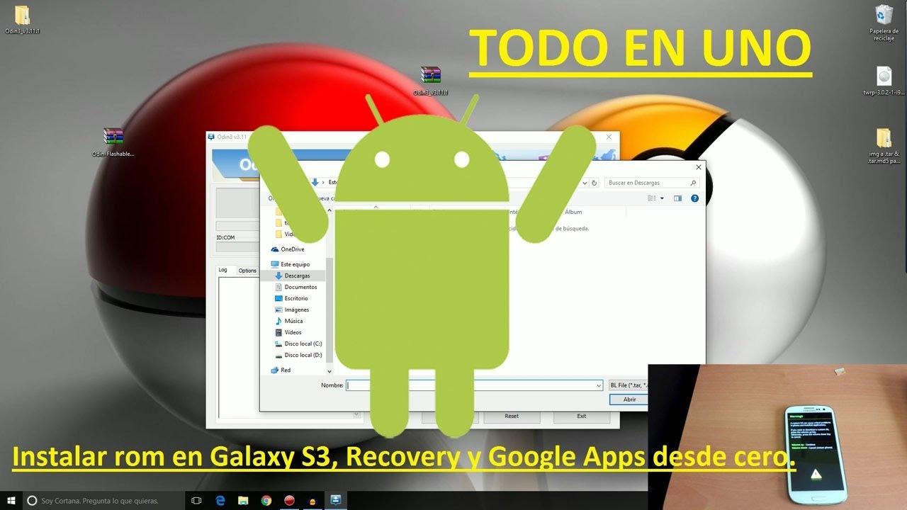 Instalar Rom, Recovery, Google apps desde cero con Odin en galaxy S3 I9300