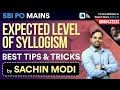 SBI PO & SBI Clerk Mains | Expected Level of Syllogism by Sachin Modi | Best Reasoning Tips & Tricks