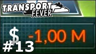 Transport Fever #13 - Lekkie problemy finansowe