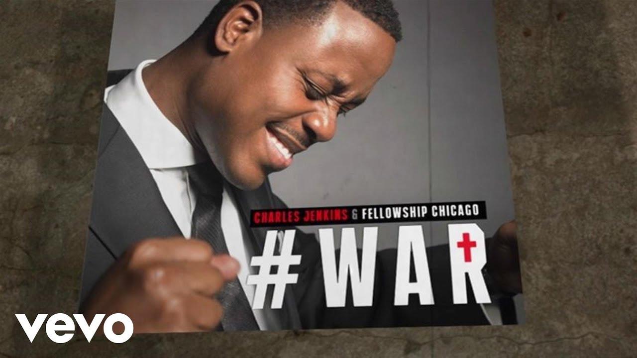 charles-jenkins-fellowship-chicago-war-lyric-video-live-charlesjenkinsvevo