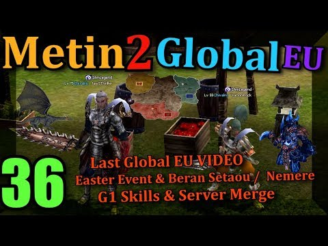 [36] Metin2 Global EU *NEW* - Easter Event Nemere / Dragons & Grand M. Skills [G1] & Server Merge