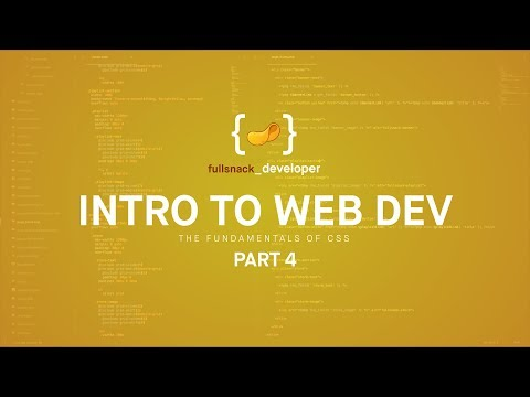 The Fundamentals of CSS - Intro to Web Development - Part 4 - Fullsnack Developer