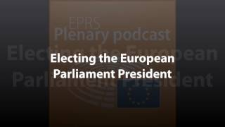 Electing the European Parliament President [Plenary Podcast]