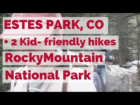 Visiting Estes Park with Kids | Kid-Friendly Hikes in Rocky Mountain National Park