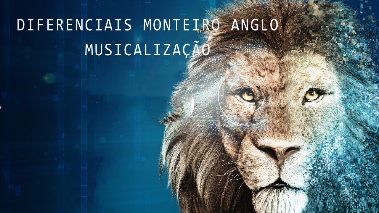 DIFERENCIAIS DO MONTEIRO ANGLO - Musicalização