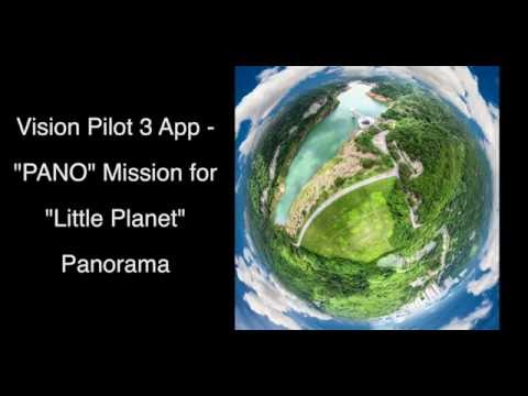 """Vision Pilot 3 App - """"PANO"""" Mission for """"Little Planet"""" Panorama"""