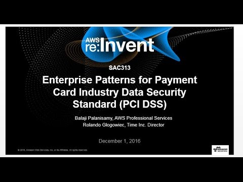 AWS re:Invent 2016: Enterprise Patterns for Payment Card Industry Data Security Standard (SAC313)