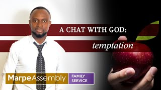 A CHAT WITH GOD: TEMPTATION | Apostle A.B. Prince