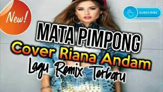 Download lagu DJ NOSTALGIA MATA PIMPONG CVER RIANA ANDAM 2k18
