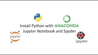 Install Python ? with Anaconda: Jupyter Notebook and Spyder