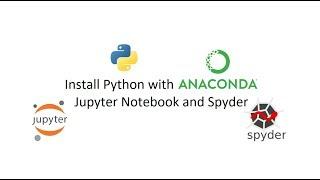 Install Python ? with Anaconda: Jupyter Notebook and Spyder