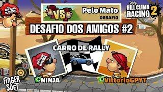 DESAFIO DOS AMIGOS #2   Hill Climb Racing 2
