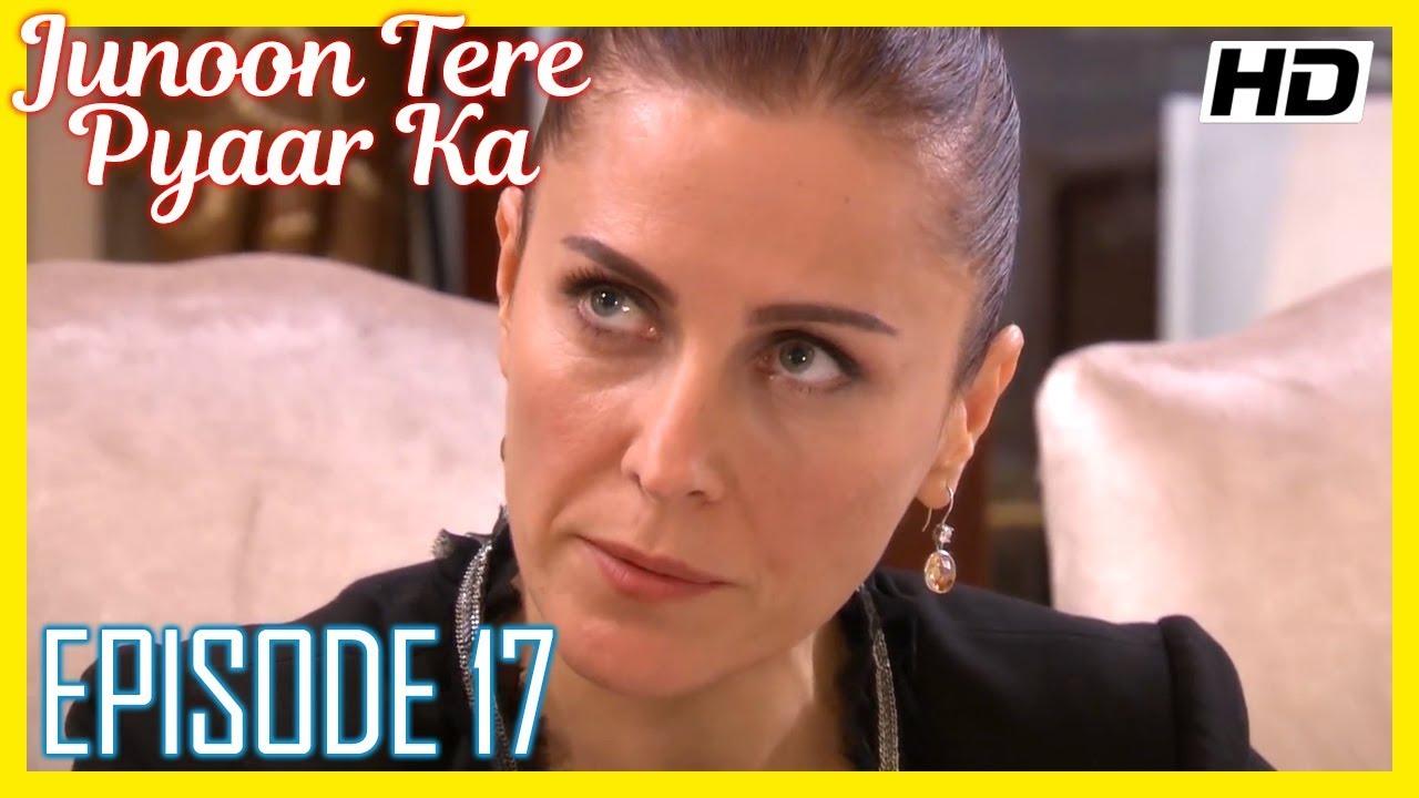 Junoon Tere Pyaar Ka Episode 17 Urdu Hindi Hd Youtube