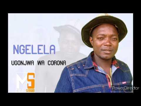 Download NGELELA - UGONJWA WA CORONA. Pr By Mbasha Studio 2020