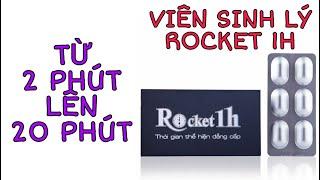Rocket 1 giờ có tác dụng trong bao lâu? Rocket 1h có tốt không, mua ở đâu?