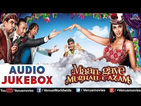 Maan Gaye Mughall- E- Azam : Bollywood Hits ~ Audio Jukebox | Malika Sherawat, Rahul Bose |