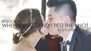 When Eunice And I Tied The Knot | Vlog #32