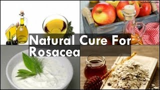 Natural Cure For Rosacea