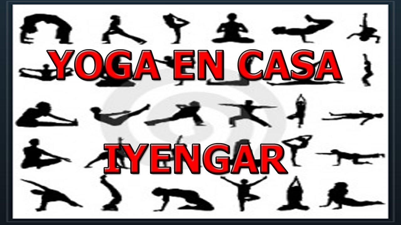 Yoga en casa metodo iyengar clases de yoga youtube - Ejercicios yoga en casa ...