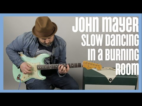 """How To Play """"Slow Dancing In A Burning Room"""" By John Mayer On Guitar"""