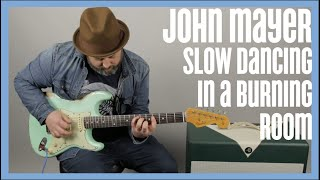 John Mayer Slow Dancing in a Burning Room Guitar Lesson + Tutorial