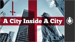 The (Secret) City of London, Part 1: History
