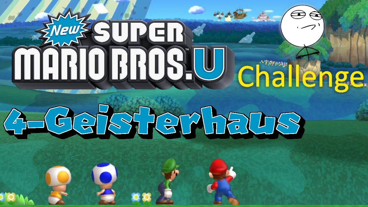 Lets Challenge New Super Mario Bros U 4 Geisterhaus P Schalter