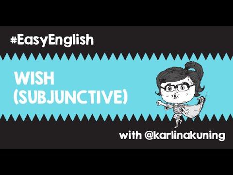 #EasyEnglish @karlinakuning : WISH (Subjunctive)