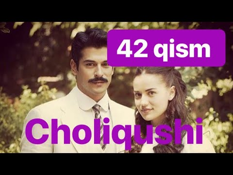 42 Choliqushi uzbek tilida HD 42 qism (turk seriali)