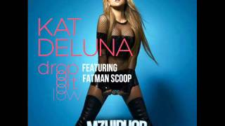 Kat Deluna Feat Fatman Scoop Drop it Low radio edit