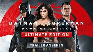 BATMAN V SUPERMAN: DAWN OF JUSTICE Ultimate Edition Trailer Deutsch HD German (2016)