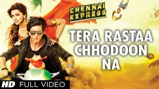 Tera Rastaa Chennai Express Full Video Song HD | Shahrukh Khan, Deepika Padukone Mp3