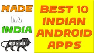 Best 10 made in india apps | 2020 Independence day special | Indian android apps