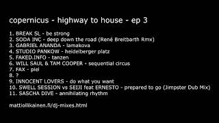 copernicus - highway to house - episode 3