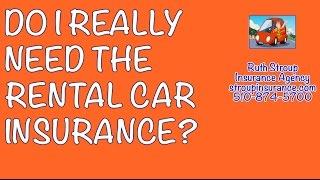 Do I Really Need The Rental Car Insurance? Ruth Stroup Insurance Agency