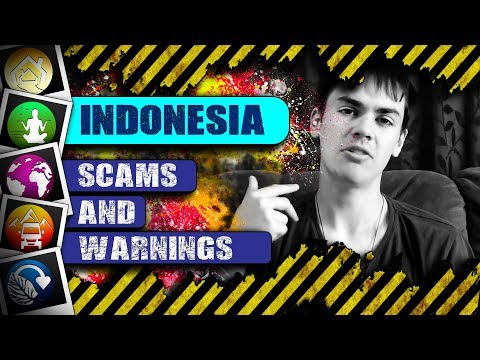 9 SCAMS and Warnings! - INDONESIA