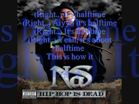Nas- Halftime (With Full Lyrics and song)