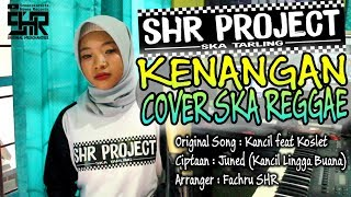 SHR Project - Kenangan (cover SKA Reggae Version)