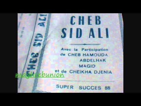 Cheb Sid Ali ,Hamouda,Abdelhak ,Magid &Chikha Djenia : Raï Raina 1988
