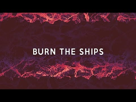 Burn The Ships - For KING And COUNTRY (Lyrics)