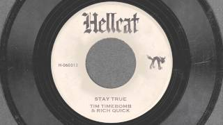 stay true tim timebomb and friends feat rich quick